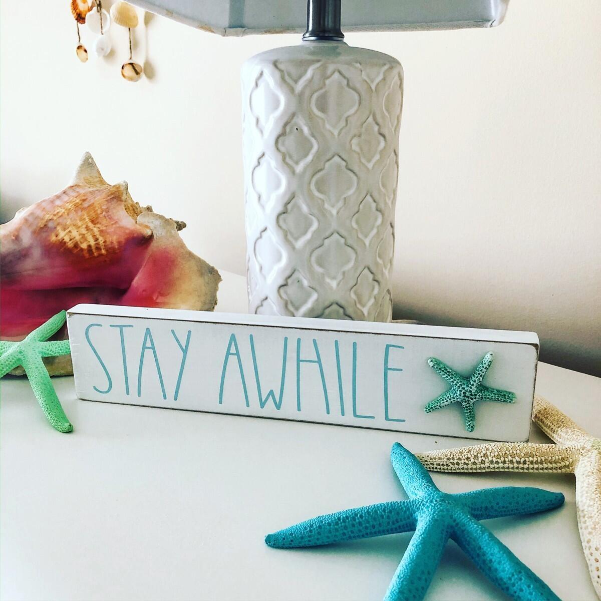 Stay Awhile Coastal Sign