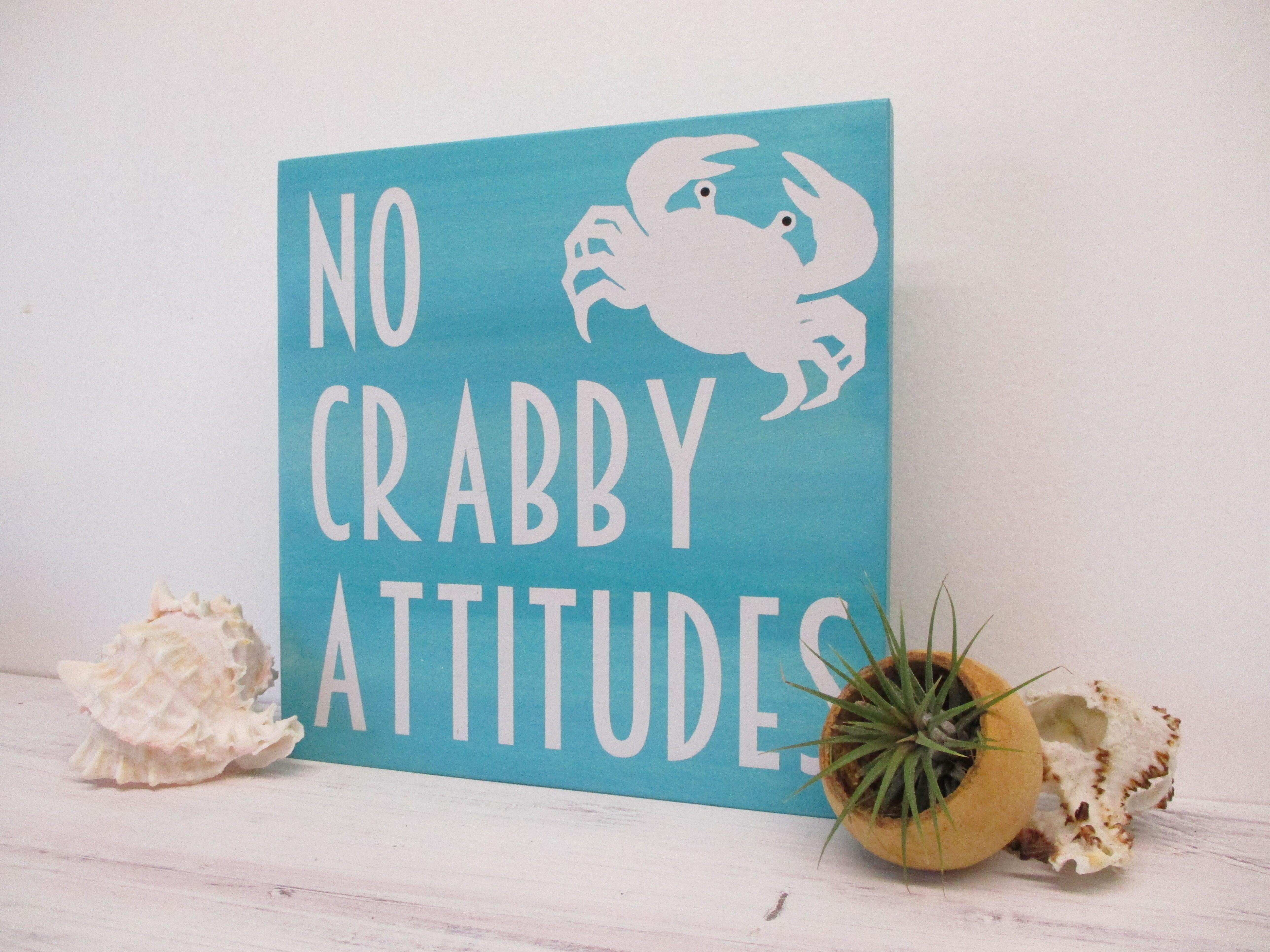 No Crabby Attitudes Wooden Beach Sign.