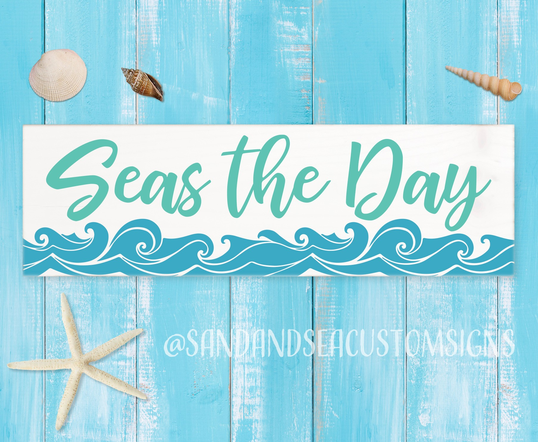 Seas The Day Coastal Sign