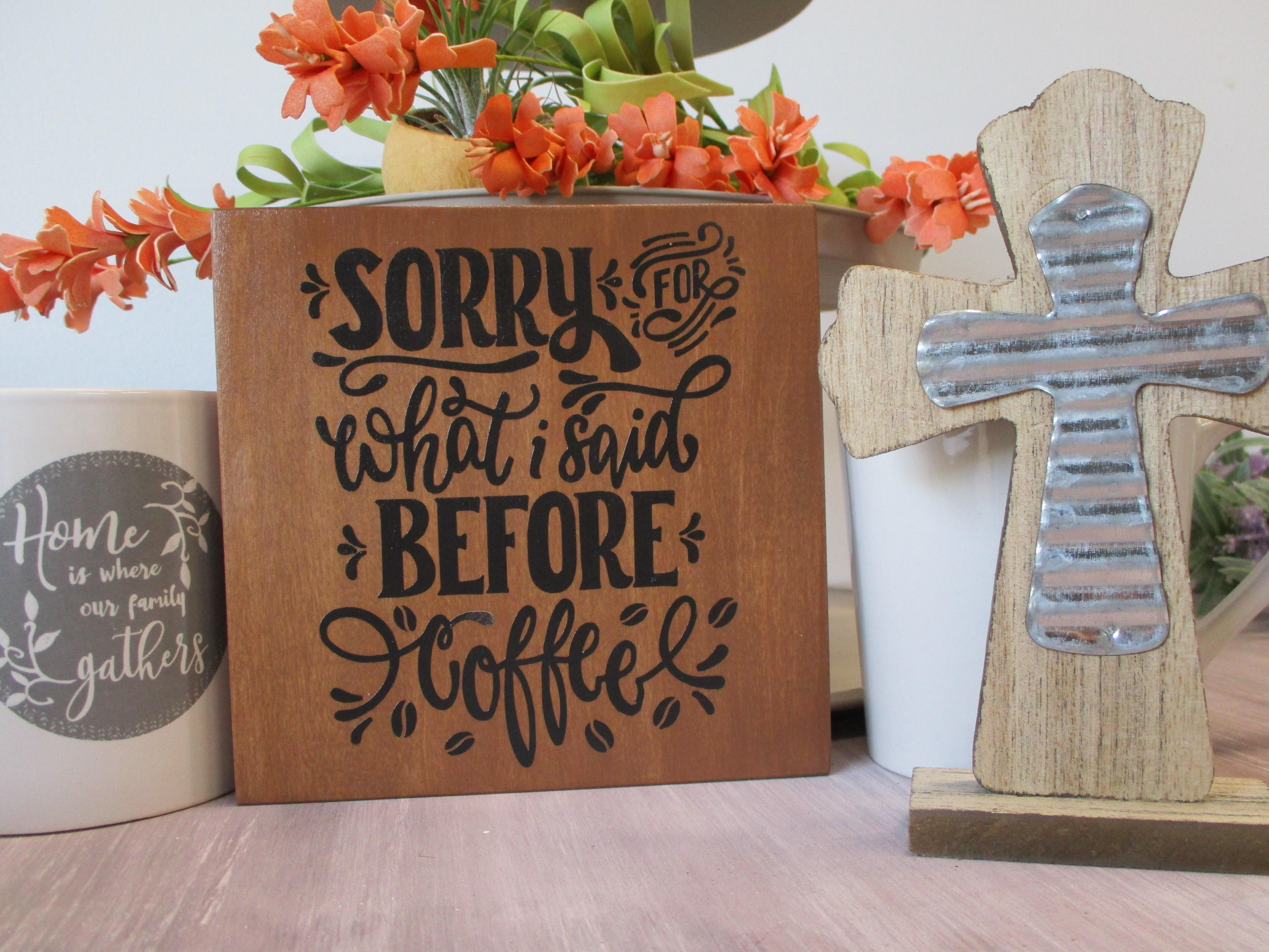 Sorry for what I said before coffee sign