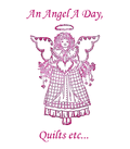 An Angel A Day, Quilts etc...