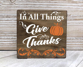 Thanksgiving Wood Sign, All Things Give Thanks