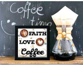 Faith, Love, Coffee Sign, Digital Download