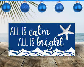 Coastal Christmas Sign, All is Calm, All is Bright
