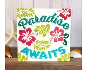 Paradise Awaits Tropical Sign