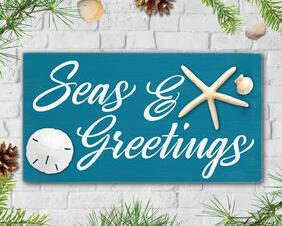Seas & Greetings Sign, Beachy Christmas