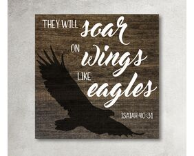 Isaiah 40:31 Sign, They Will Soar on Wings Like Eagles