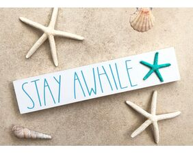 Stay Awhile Coastal Sign