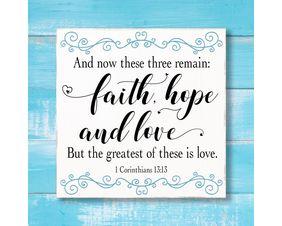 1 Corinthians 13:13 Sign, Faith, Hope & Love
