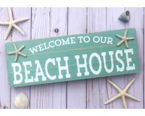 Welcome To Our Beach House, Rustic Wood Sign