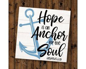 Hope Anchors The Soul Sign, Hebrews 6:19