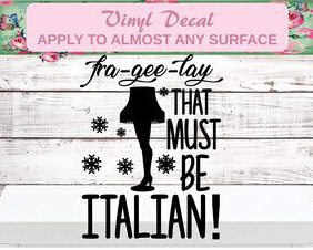 fra gee lay it must be italian shirt decal
