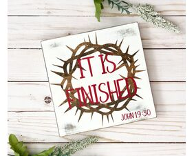 It Is Finished, John 19:30 Easter Sign