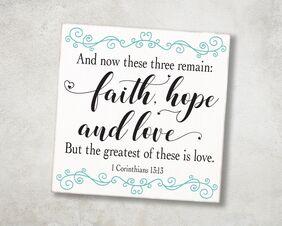 Faith, Hope & Love Sign, 1 Corinthians 13:13