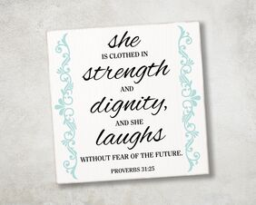 She Is Clothed In Strength And Dignity Sign, Proverbs 31:25