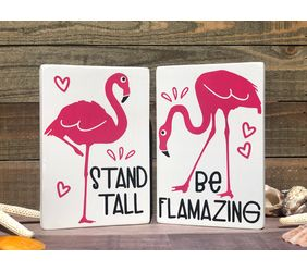 Flamingo Mini Signs, Stand Tall & Be Flamazing Duo