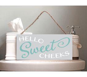 Hello Sweet Cheeks Bathroom Sign