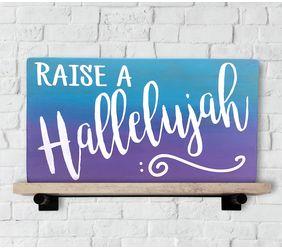 Raise A Hallelujah Sign