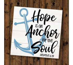Hebrews 6:19 Hope Anchors the Soul Sign