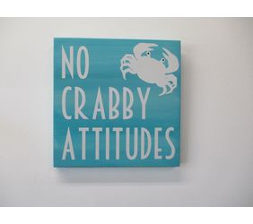 No Crabby Attitudes Wooden Beach Sign.