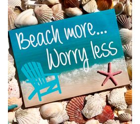 Beach more, Worry less Sign
